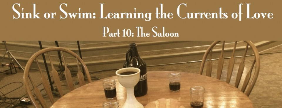 Sink or Swim: Learning the Currents of Love  Part 10 – The Saloon