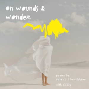 On Wounds & Wonder